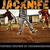 Vintage Sounds of Johannesburg de Jacknife