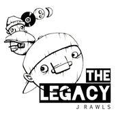 The Legacy by J Rawls