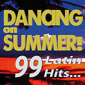 Dancing on Summer! 99 Latin Hits... by Various Artists