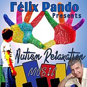 Autism Relaxation Music by Felix Pando