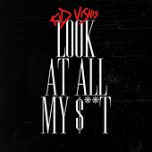 Look At All My $**T by Kid Vishis