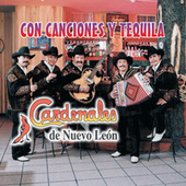 Con Canciones Y Tequila by Cardenales De Nuevo León