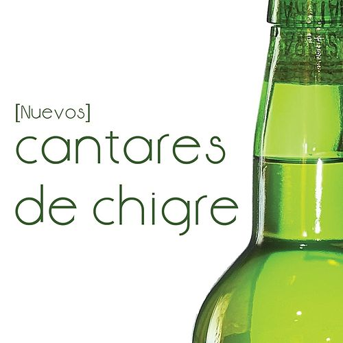 (Nuevos) Cantares de Chigre by Various Artists