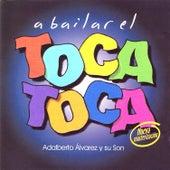 A bailar el toca toca de Adalberto Alvarez