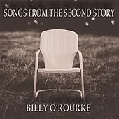 Songs from the Second Story by Billy O'rourke