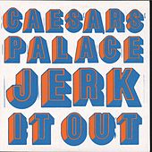 Jerk It Out by Caesars