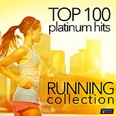 Top 100 Platinum Hits: Running Collection 130-160 BPM (Unmixed Workout Fitness Hits for Running & Jogging) by Various Artists