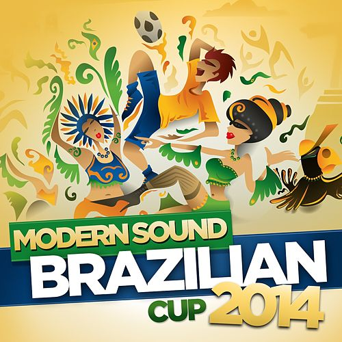Modern Sound Brazilian Cup 2014 by Various Artists