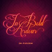 In Bold Ardour by Infusion