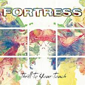 Thrill to Your Touch by Fortress