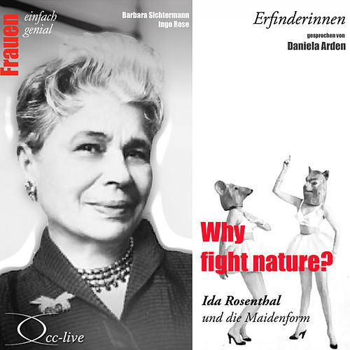 Erfinderinnen - Why Fight Nature? (Ida Rosenthal und Die Maidenform) by Daniela Arden