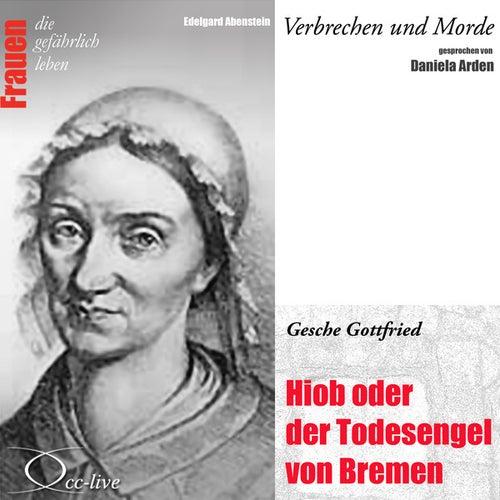Verbrechen Und Morde - Hiob Oder Der Todesengel Von Bremen (Gesche Gottfried) von Daniela Arden
