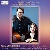 Felix Mendelssohn - Works for Cello and Piano de Simone Dinnerstein