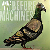 Before Machines by Anna Tivel