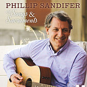 Of Songs & Sacraments by Phillip Sandifer