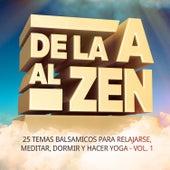 De la A al Zen, Vol. 1 (25 Temas Balsámicos para Relajarse, Meditar, Dormir y Hacer Yoga) by Various Artists