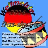 Weltmeister 2014 - Das sind wir de Various Artists