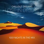 Chillout Dreams Lost in Desert (1001 Nights in the Mix) de Various Artists