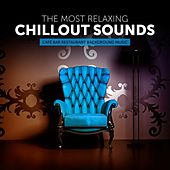 The Most Relaxing Chillout Sounds (Café Bar Restaurant Background Music) de Various Artists