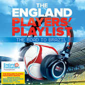 The England Players' Playlist: The Road To Brazil by Various Artists
