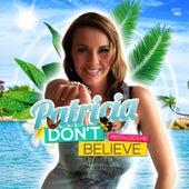 Don't Believe (Fiesta Loca Mix) by Patricia (Die Stimme der BÖ)