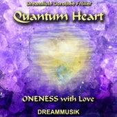 Quantum Heart - Oneness with Love by Dreamflute Dorothée Fröller