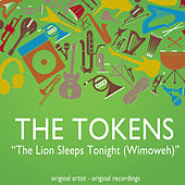 The Lion Sleeps Tonight (Wimoweh) by The Tokens
