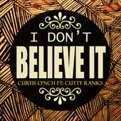 I Don't Believe It – Single by Cutty Ranks