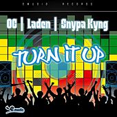 Turn It Up (feat. Laden & Snypa Kyng) - Single by O.C.