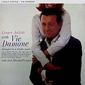Linger Awhile With Vic Damone von Vic Damone