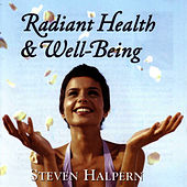 Radiant Health And Well Being von Steven Halpern