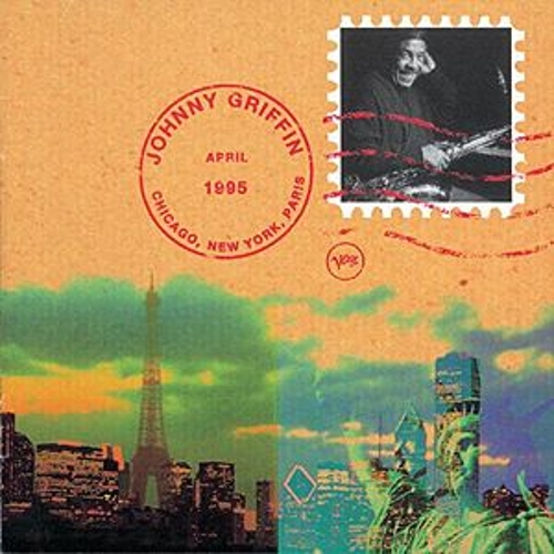 Chicago, New York, Paris by Johnny Griffin