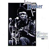 Whiskey and Women by John Lee Hooker