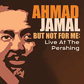 But Not for Me: Live at the Pershing de Ahmad Jamal