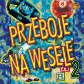 Przeboje Na Wesele Vol.2 by Big Dance