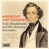 Moonlight and Shadows von Felix Mendelssohn