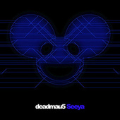 Seeya by Deadmau5