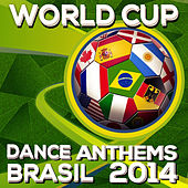 Worldcup Dance Anthems 2014 de Various Artists