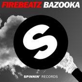 Bazooka von Firebeatz