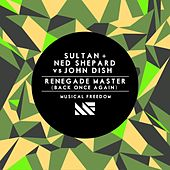 Renegade Master (Back Once Again) de Sultan & Ned Shepard