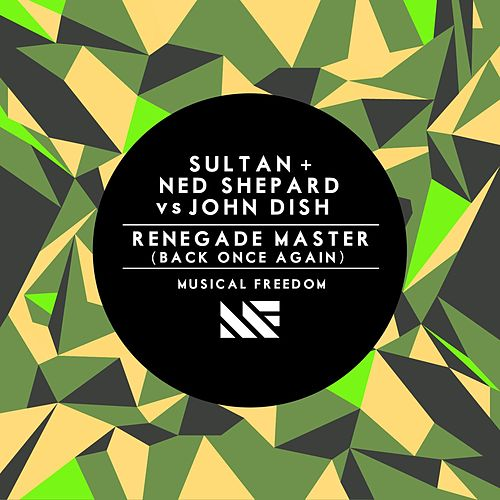 Renegade Master (Back Once Again) by Sultan & Ned Shepard