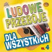 Ludowe Przeboje Dla Wszystkich Vol.4 by Big Dance