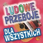 Ludowe Przeboje Dla Wszystkich by Big Dance