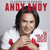 Es Mejor Decir Adios de Andy Andy
