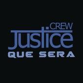 Que Sera de Justice Crew