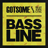 Bassline (Remixes) by GotSome