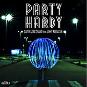 Party Hardy by Carvin Jones Band