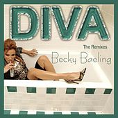 Diva (The Remixes) by Becky Baeling