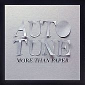 More Than Paper by Autotune