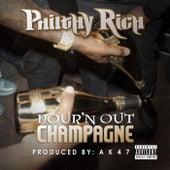Pour'n Out Champagne - Single von Philthy Rich